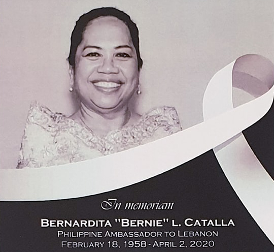 A tribute to Philippine Ambassador to Lebanon Bernardita L. Catalla was posted on the Embassy's Facebook page.