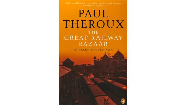 The Great Railway Bazaar, Paul Theroux